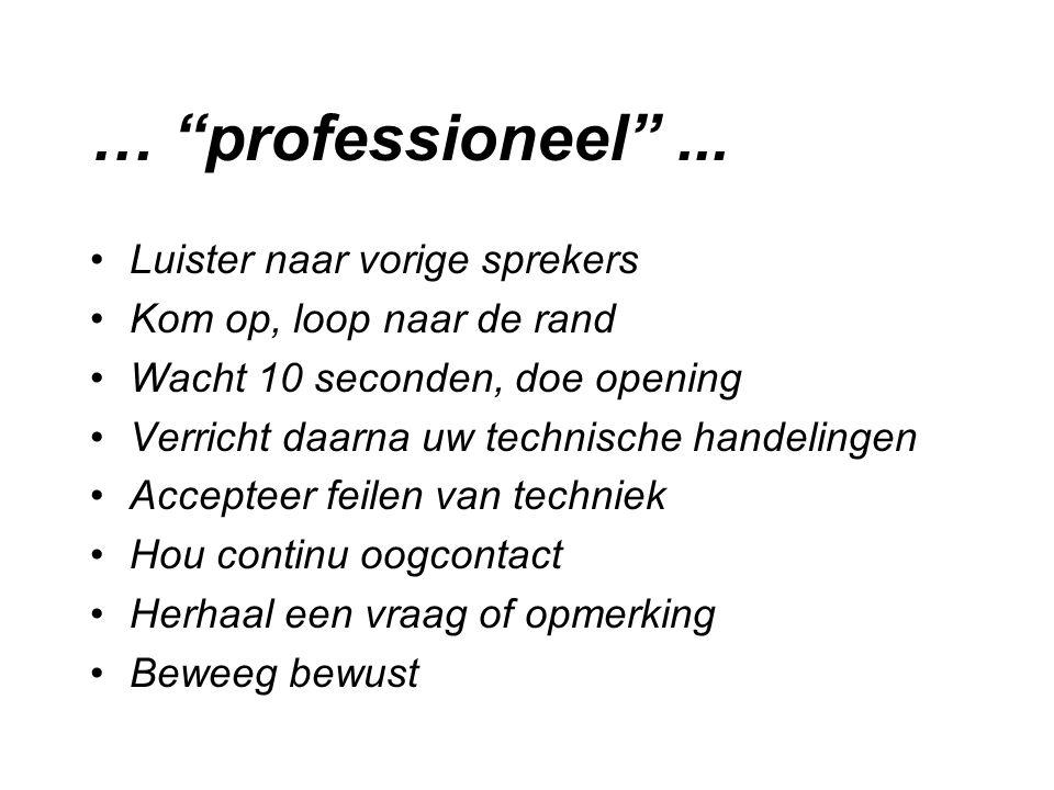 … professioneel ... Luister naar vorige sprekers