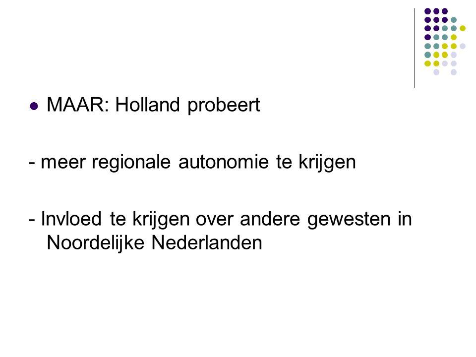 MAAR: Holland probeert