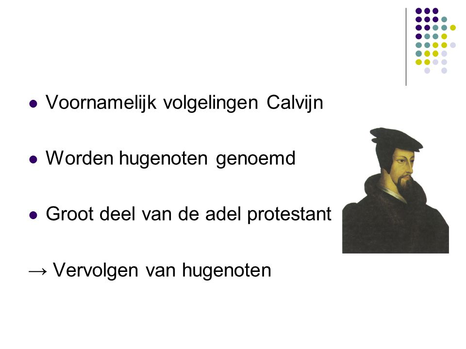 Voornamelijk volgelingen Calvijn