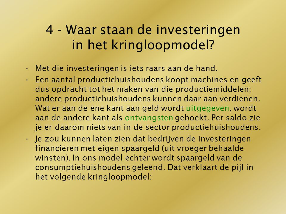 4 - Waar staan de investeringen in het kringloopmodel