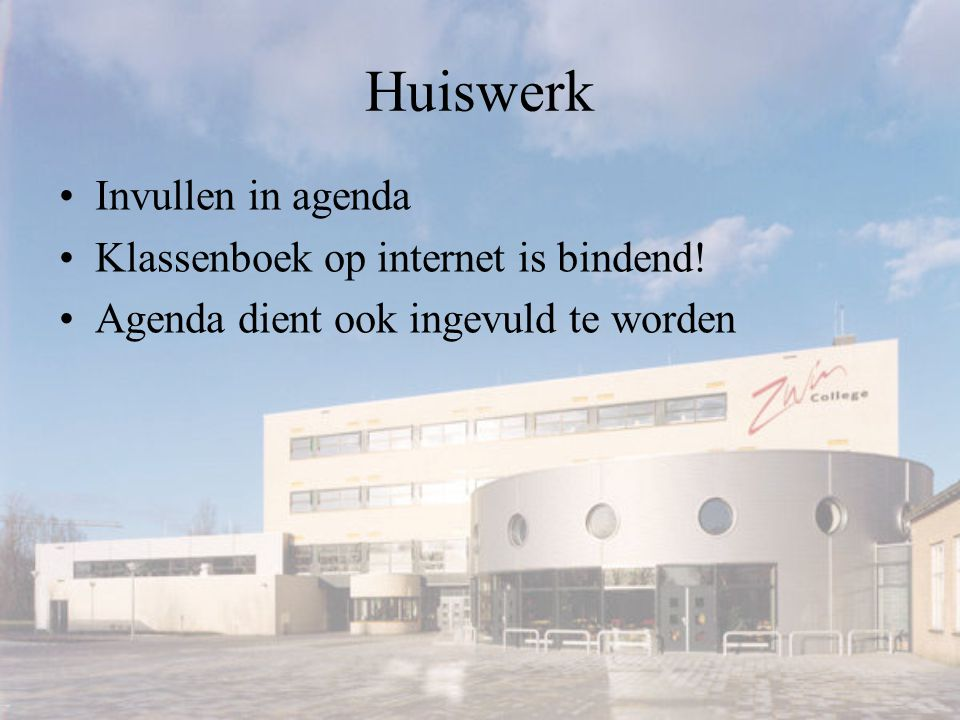 Huiswerk Invullen in agenda Klassenboek op internet is bindend!