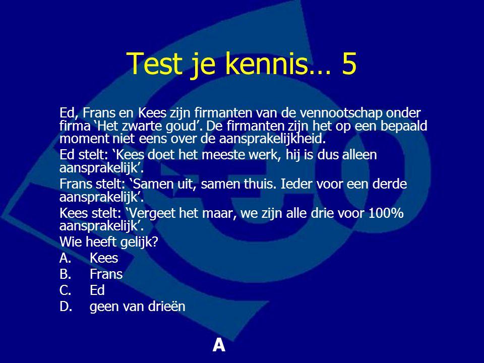 Test je kennis… 5