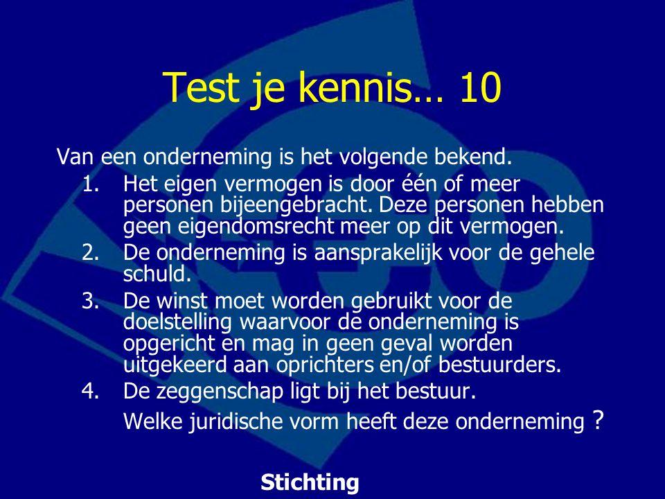 Test je kennis… 10 Van een onderneming is het volgende bekend.