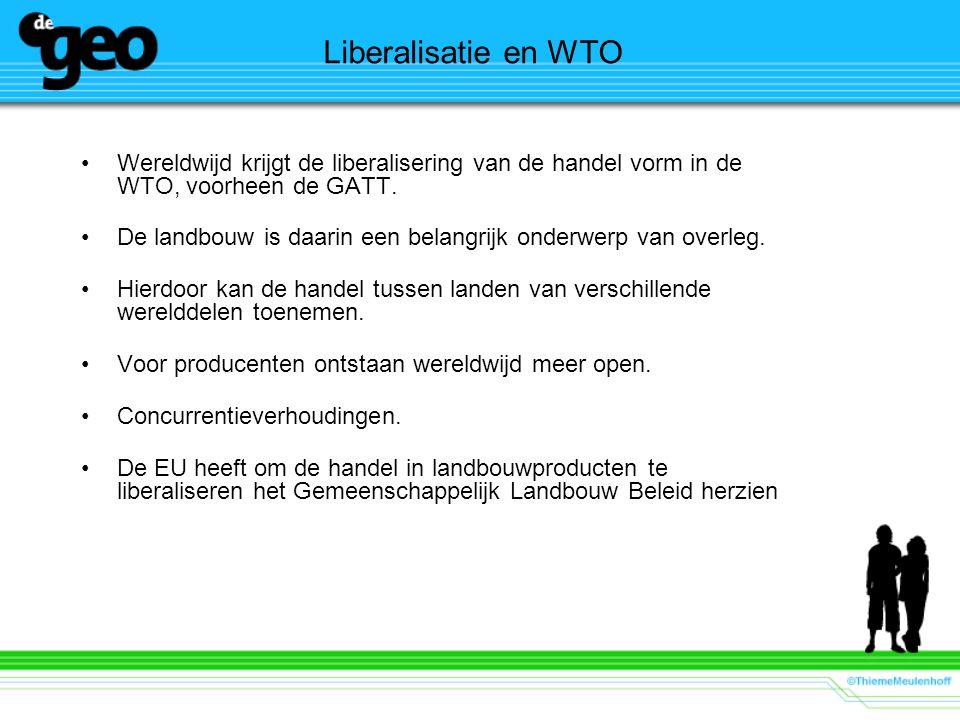Liberalisatie en WTO Wereldwijd krijgt de liberalisering van de handel vorm in de WTO, voorheen de GATT.
