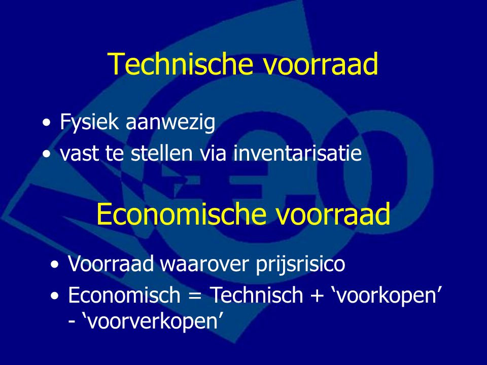 Technische voorraad Economische voorraad Fysiek aanwezig