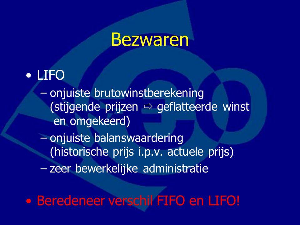 Bezwaren LIFO Beredeneer verschil FIFO en LIFO!
