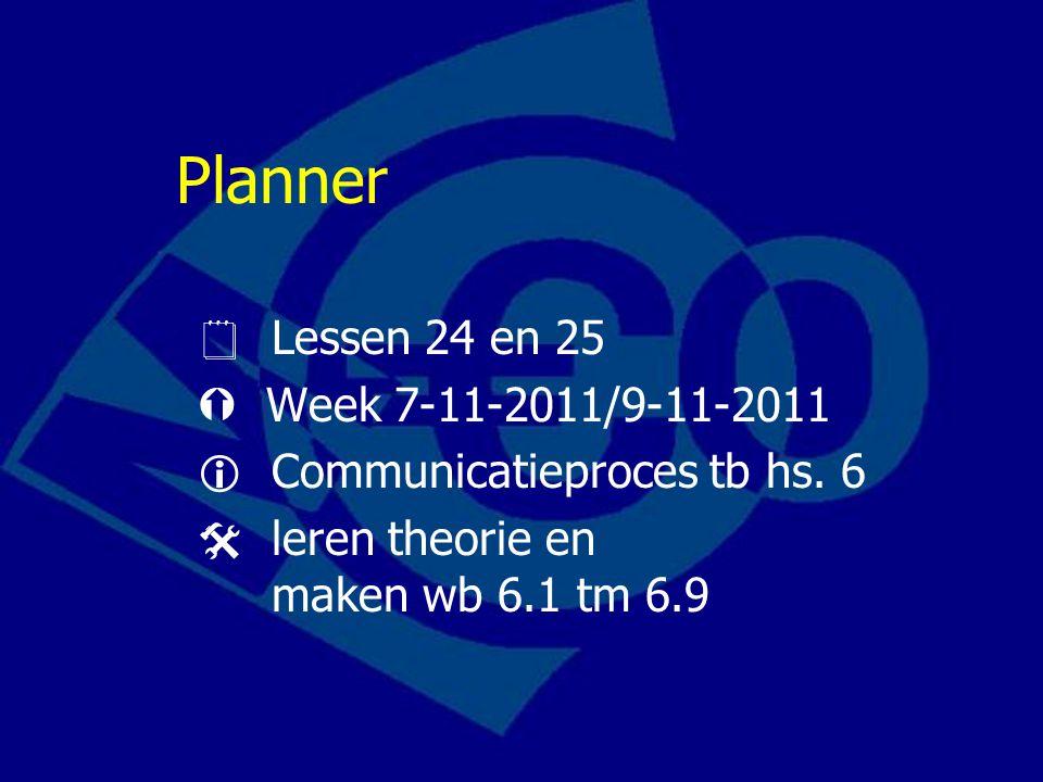 Planner  Lessen 24 en 25  Week 7-11-2011/9-11-2011