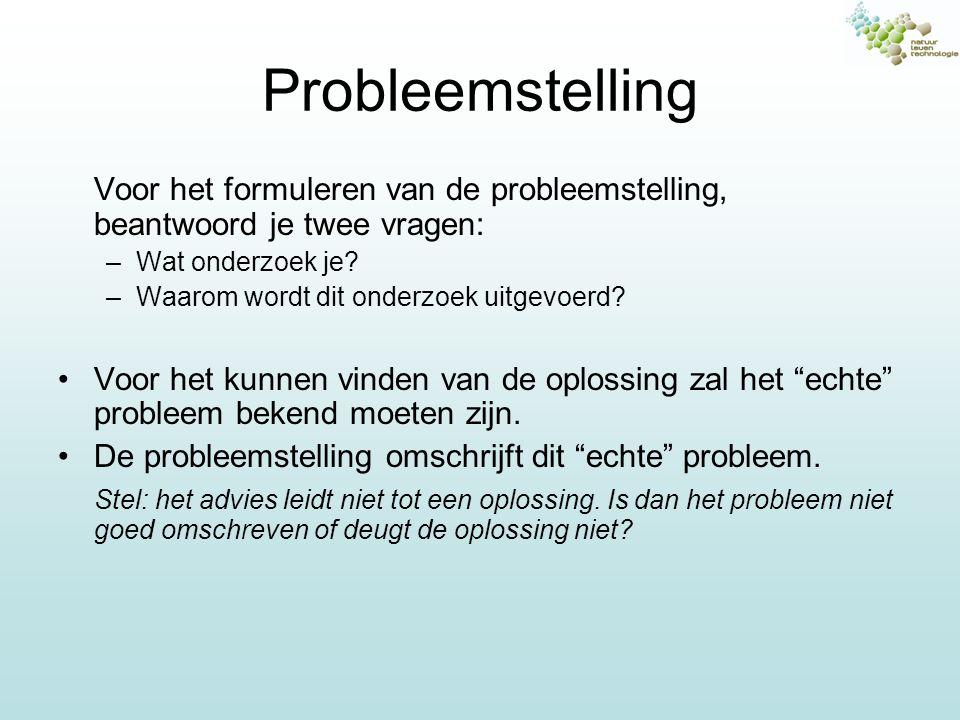 Probleemstelling Voor het formuleren van de probleemstelling, beantwoord je twee vragen: Wat onderzoek je