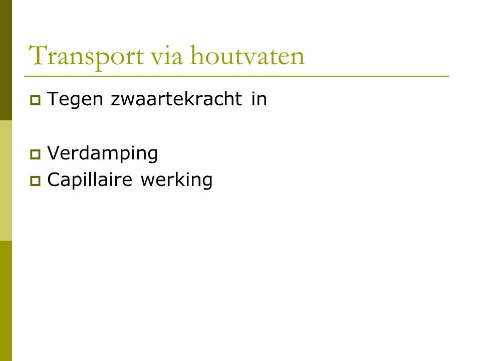 Transport via houtvaten