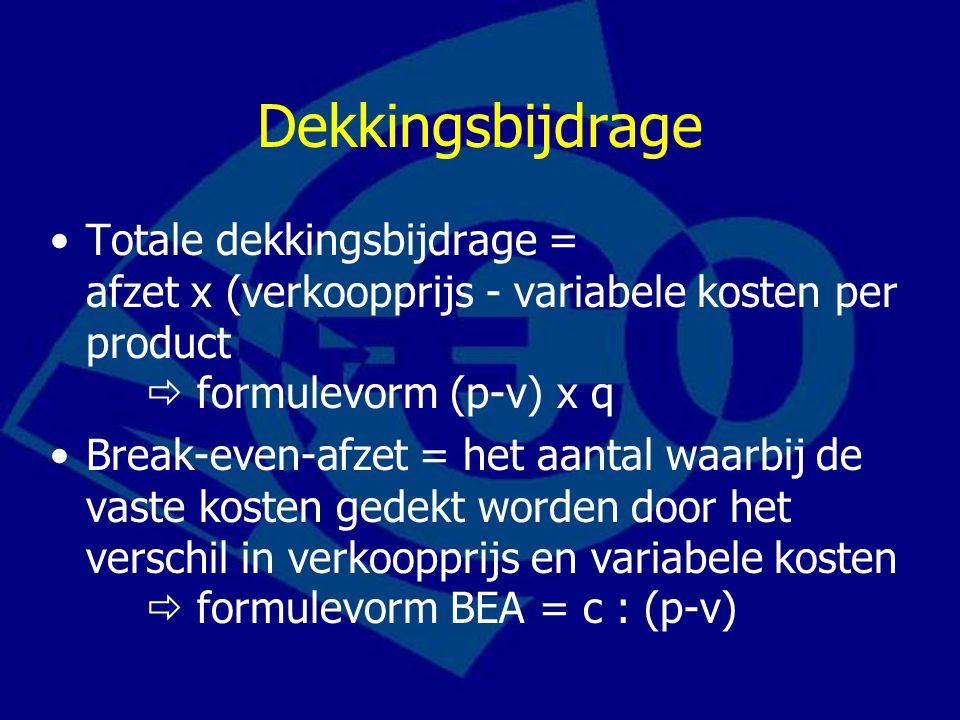 Dekkingsbijdrage Totale dekkingsbijdrage = afzet x (verkoopprijs - variabele kosten per product  formulevorm (p-v) x q.