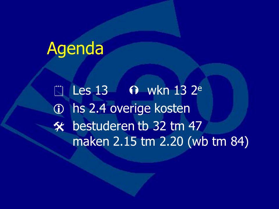 Agenda  Les 13  wkn 13 2e  hs 2.4 overige kosten
