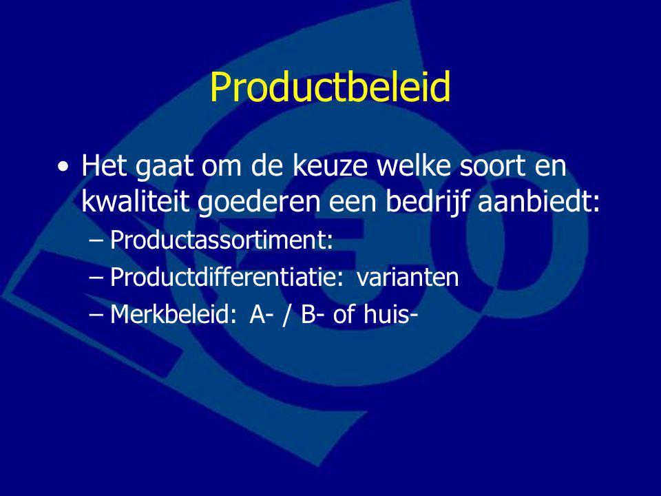 Productbeleid Het gaat om de keuze welke soort en kwaliteit goederen een bedrijf aanbiedt: Productassortiment: