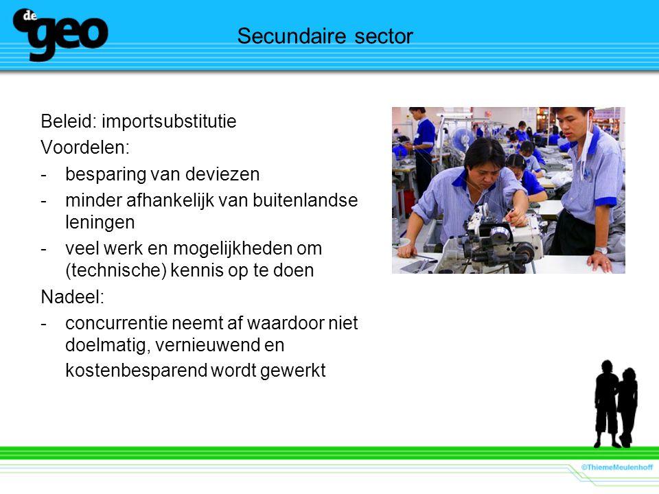 Secundaire sector Beleid: importsubstitutie Voordelen: