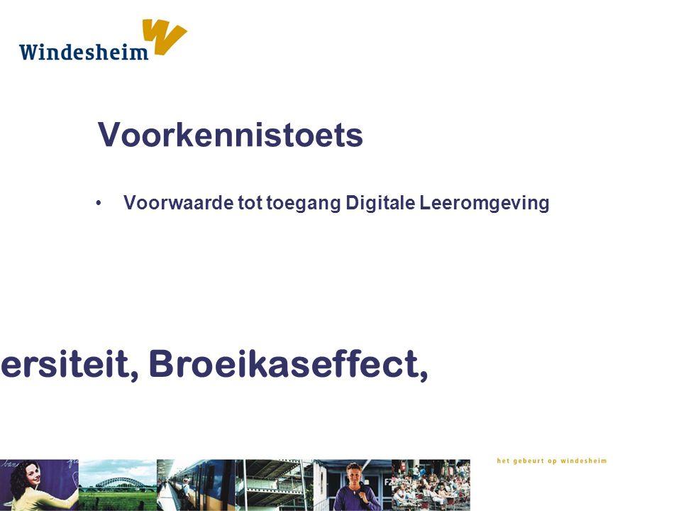 Voorkennistoets Voorwaarde tot toegang Digitale Leeromgeving.