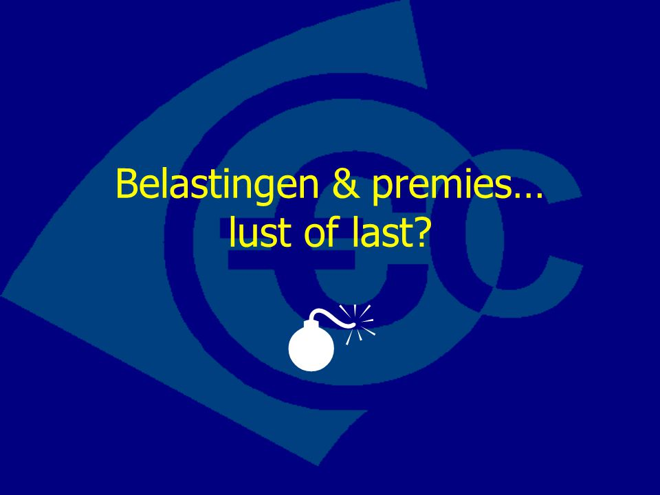 Belastingen & premies… lust of last