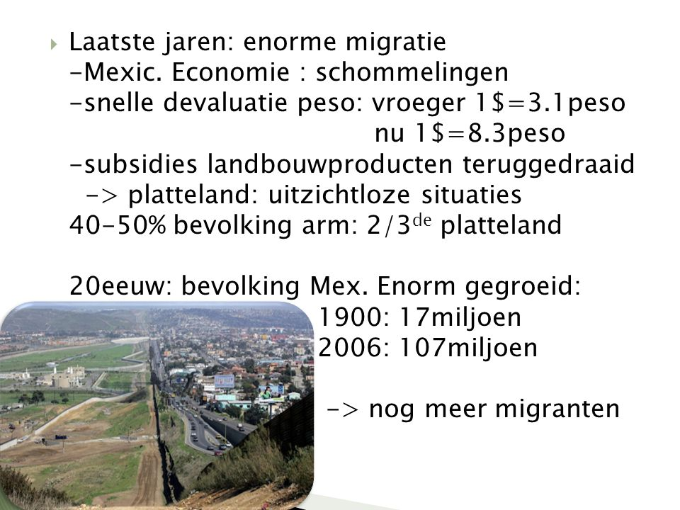 Laatste jaren: enorme migratie -Mexic