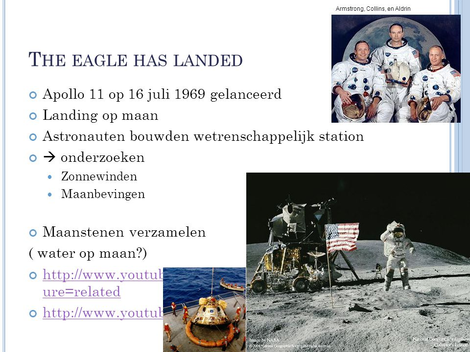 The eagle has landed Apollo 11 op 16 juli 1969 gelanceerd