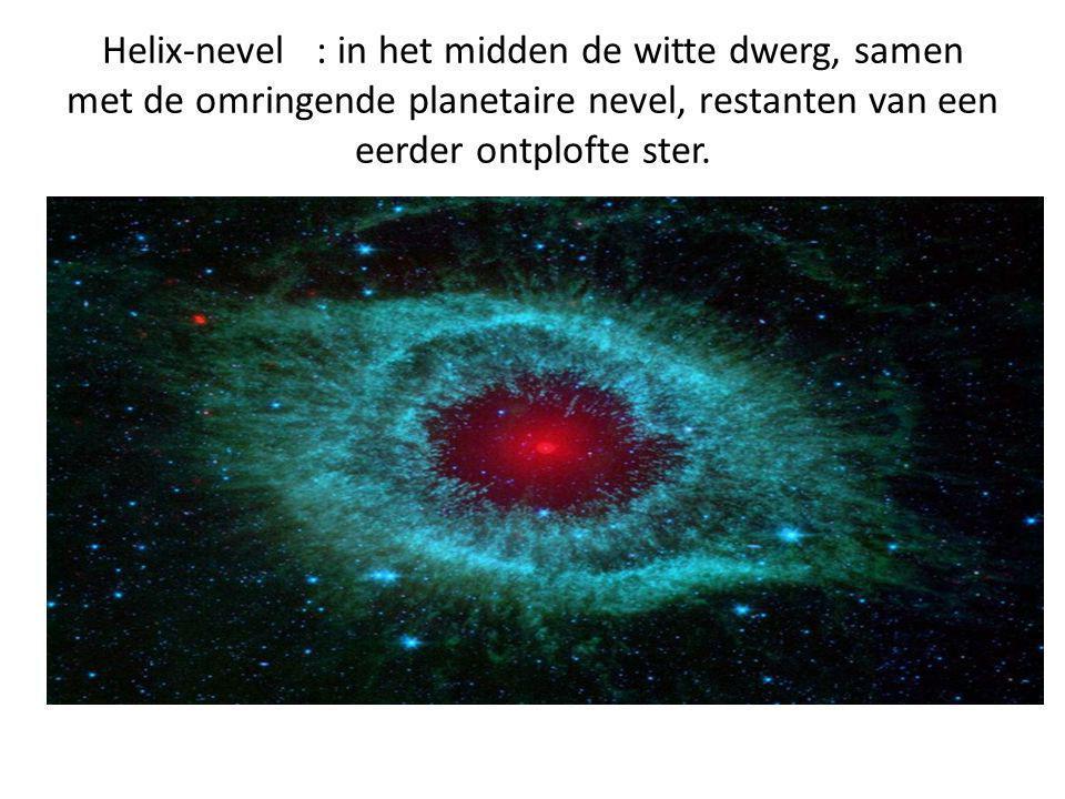 Helix-nevel : in het midden de witte dwerg, samen met de omringende planetaire nevel, restanten van een eerder ontplofte ster.