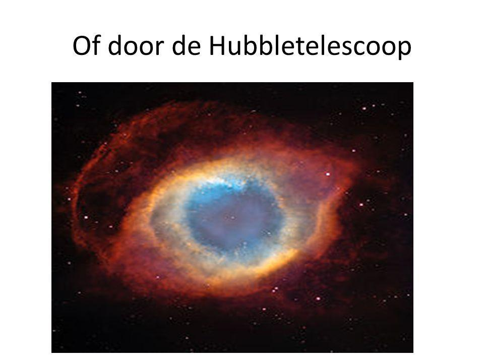 Of door de Hubbletelescoop