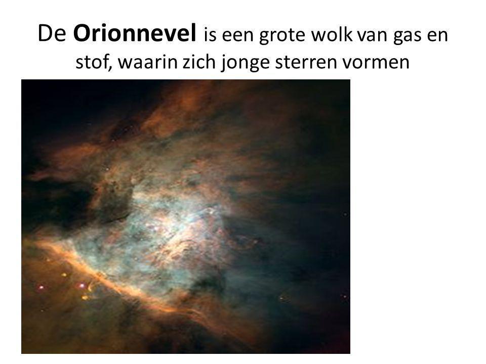 De Orionnevel is een grote wolk van gas en stof, waarin zich jonge sterren vormen
