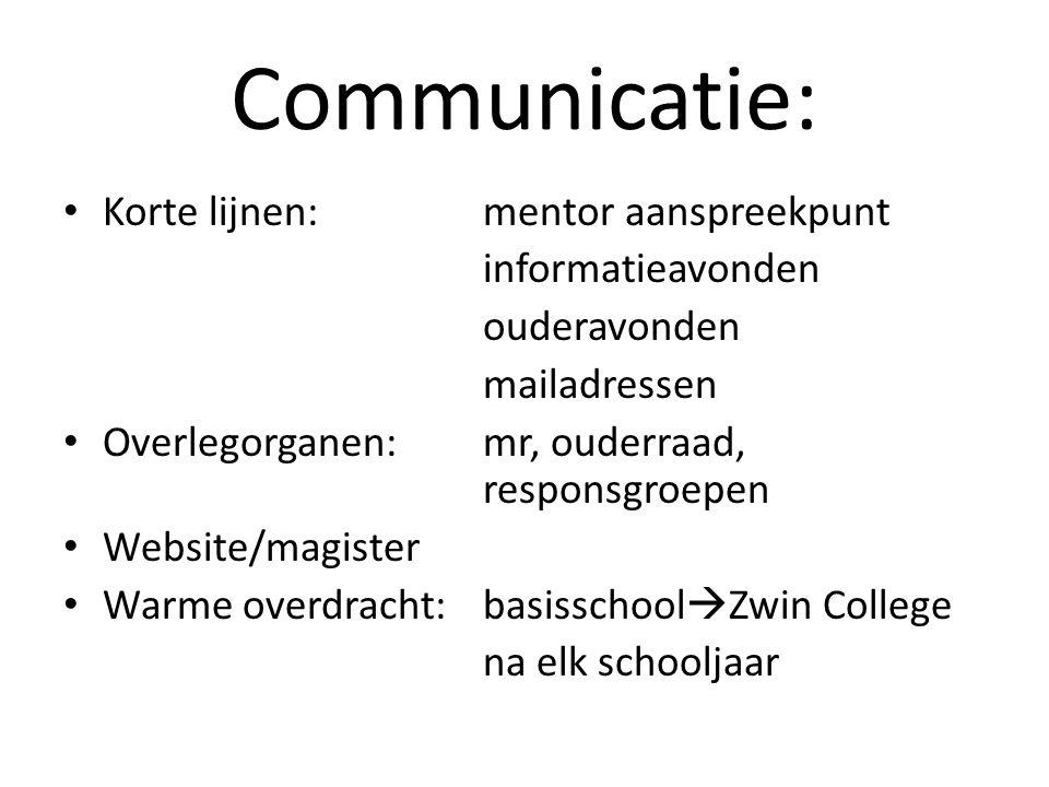 Communicatie: Korte lijnen: mentor aanspreekpunt ouderavonden