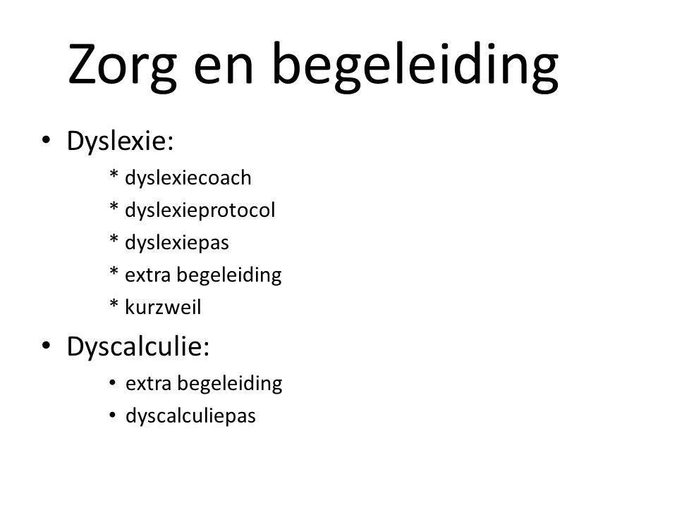 Zorg en begeleiding Dyslexie: Dyscalculie: * dyslexiecoach