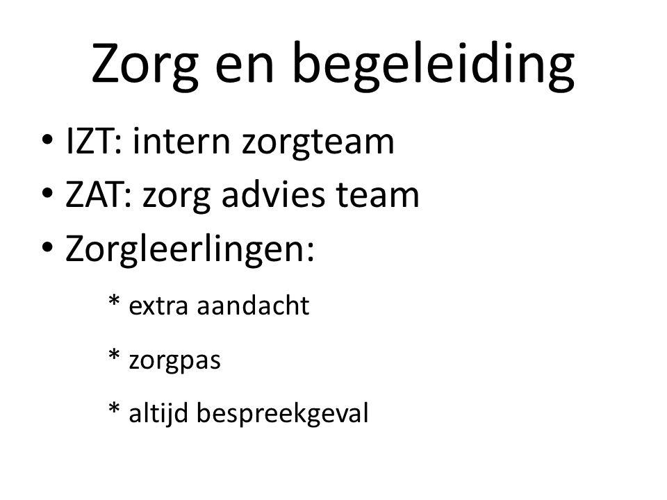 Zorg en begeleiding IZT: intern zorgteam ZAT: zorg advies team