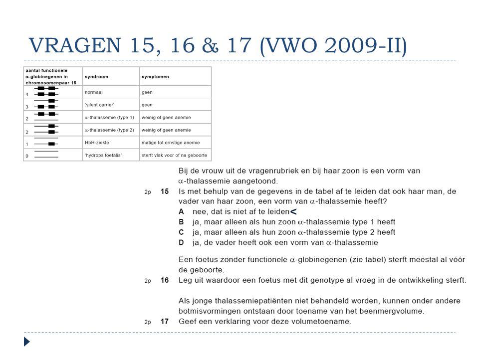 VRAGEN 15, 16 & 17 (VWO 2009-II) <