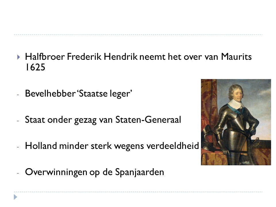 Halfbroer Frederik Hendrik neemt het over van Maurits 1625