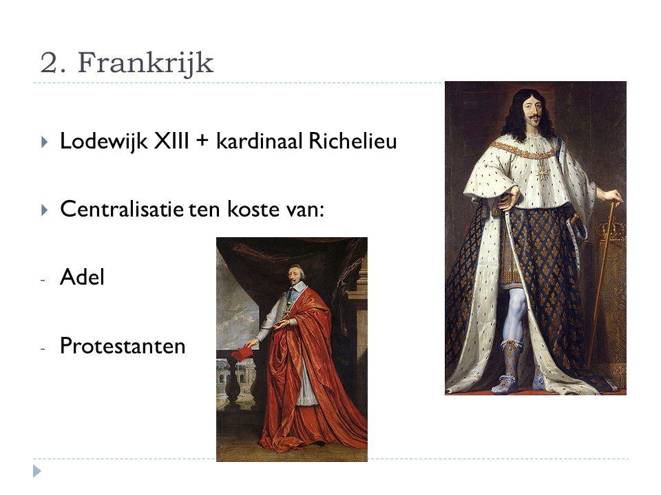 2. Frankrijk Lodewijk XIII + kardinaal Richelieu