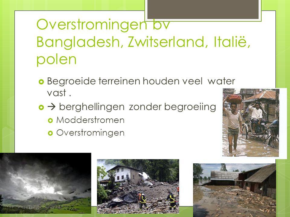 Overstromingen bv Bangladesh, Zwitserland, Italië, polen