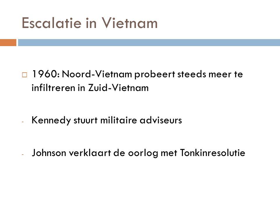 Escalatie in Vietnam 1960: Noord-Vietnam probeert steeds meer te infiltreren in Zuid-Vietnam. Kennedy stuurt militaire adviseurs.