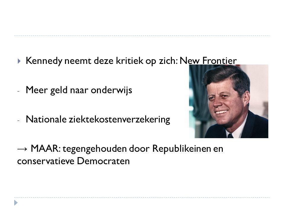 Kennedy neemt deze kritiek op zich: New Frontier