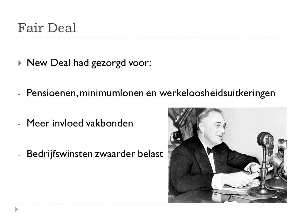 Fair Deal New Deal had gezorgd voor: