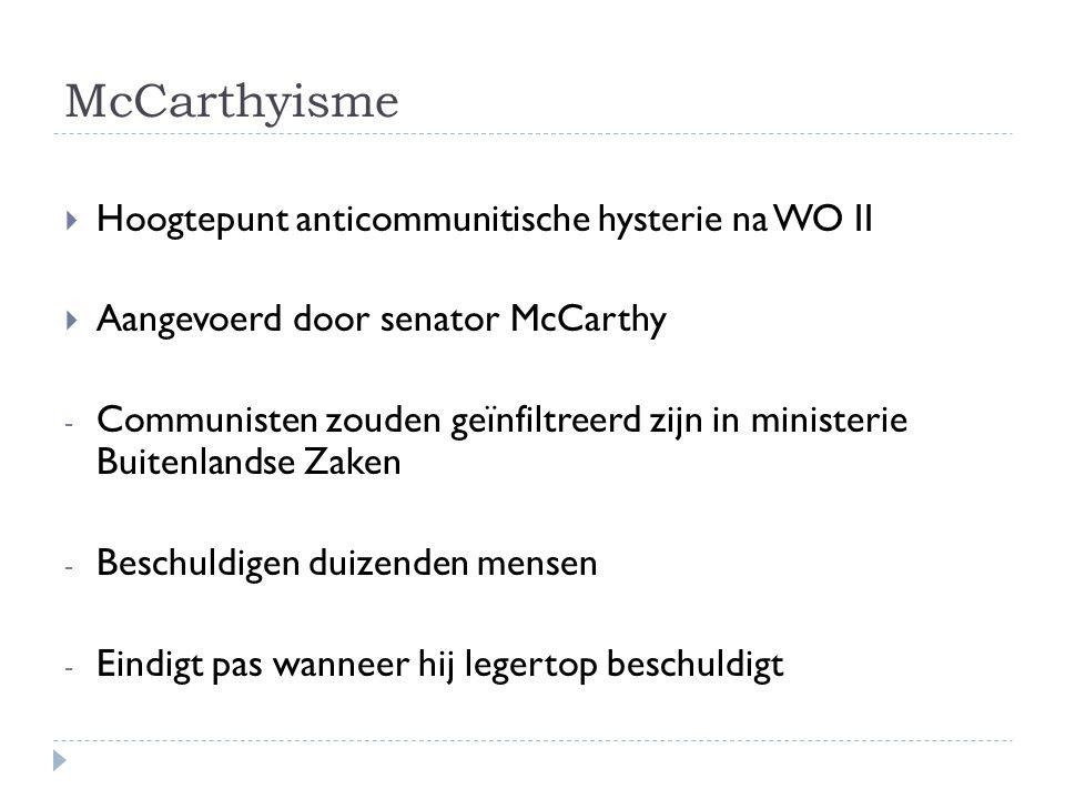 McCarthyisme Hoogtepunt anticommunitische hysterie na WO II