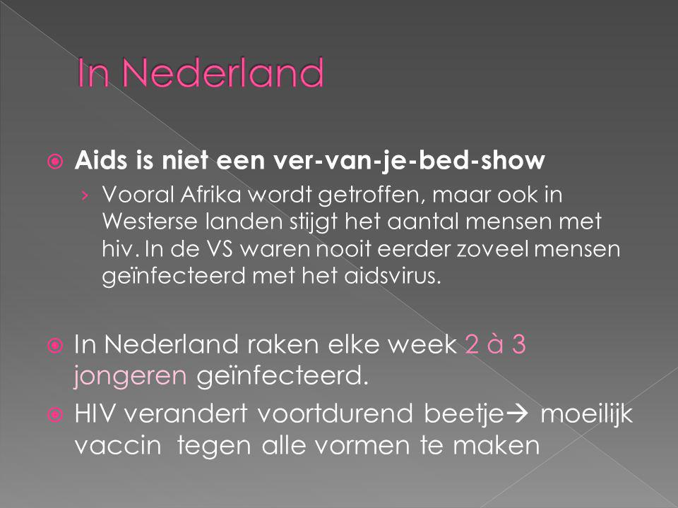 In Nederland Aids is niet een ver-van-je-bed-show