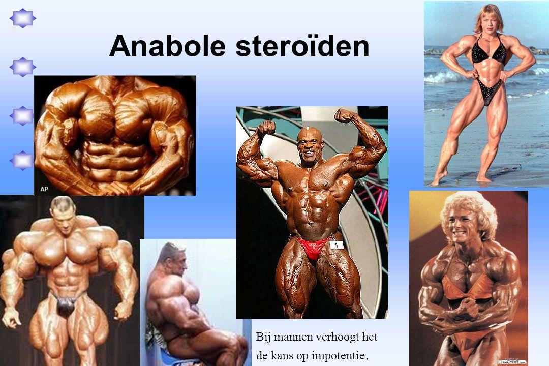 Anabole steroïden Bij mannen verhoogt het de kans op impotentie.