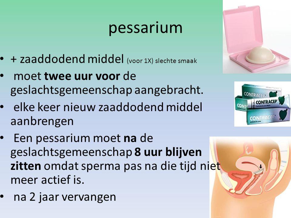 pessarium + zaaddodend middel (voor 1X) slechte smaak