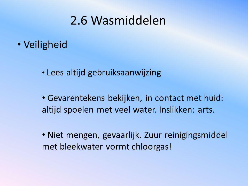 2.6 Wasmiddelen Veiligheid