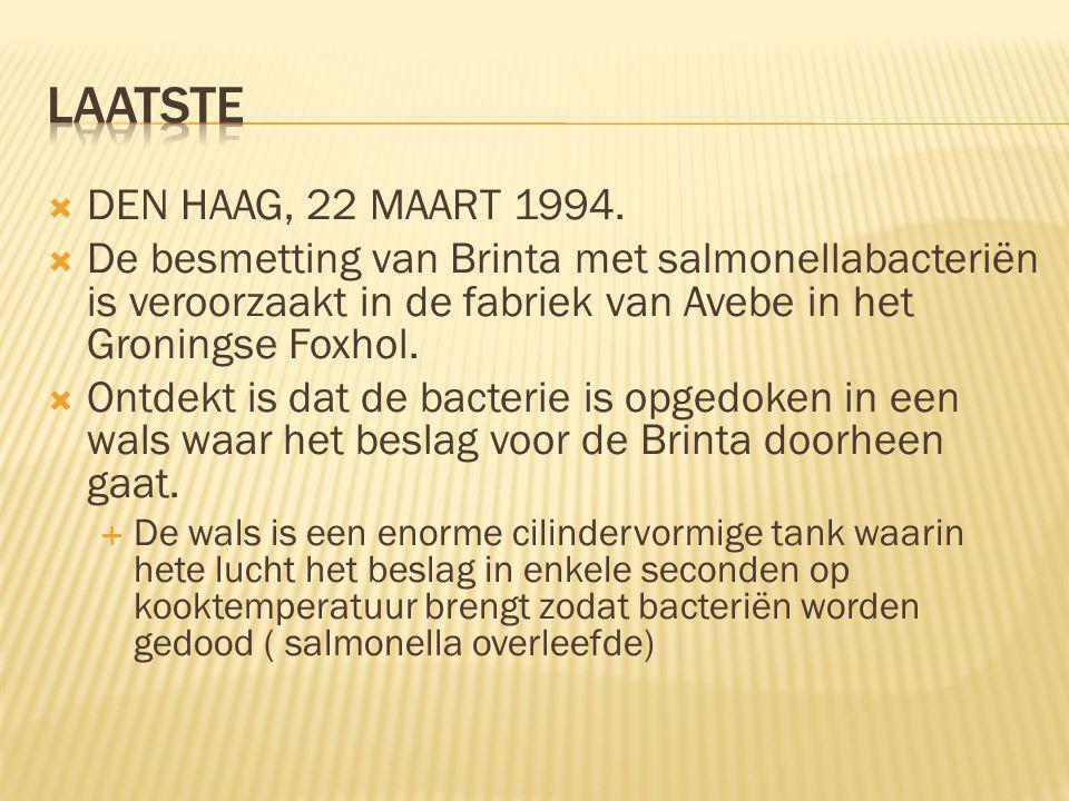 Laatste DEN HAAG, 22 MAART 1994. De besmetting van Brinta met salmonellabacteriën is veroorzaakt in de fabriek van Avebe in het Groningse Foxhol.