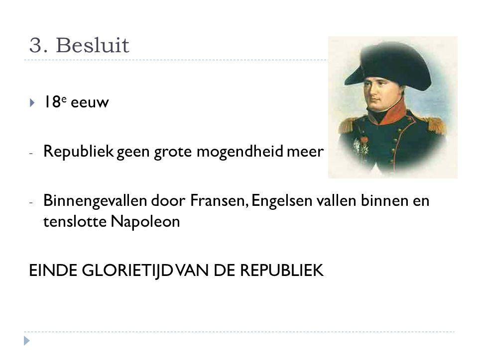 3. Besluit 18e eeuw Republiek geen grote mogendheid meer