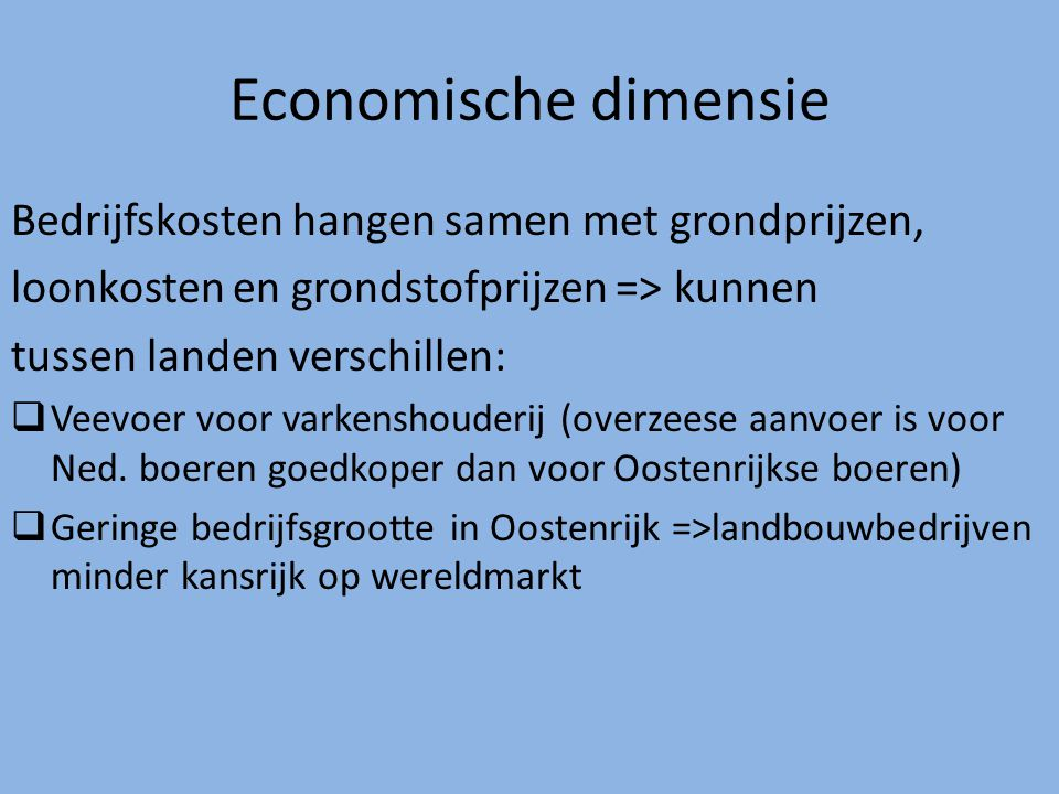 Economische dimensie Bedrijfskosten hangen samen met grondprijzen,