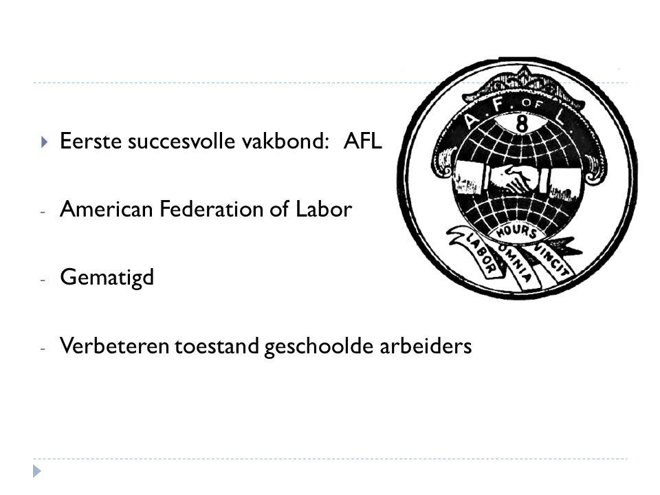 Eerste succesvolle vakbond: AFL