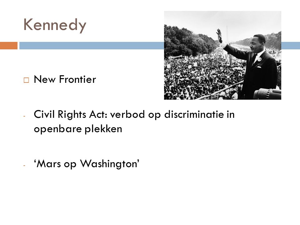 Kennedy New Frontier. Civil Rights Act: verbod op discriminatie in openbare plekken.
