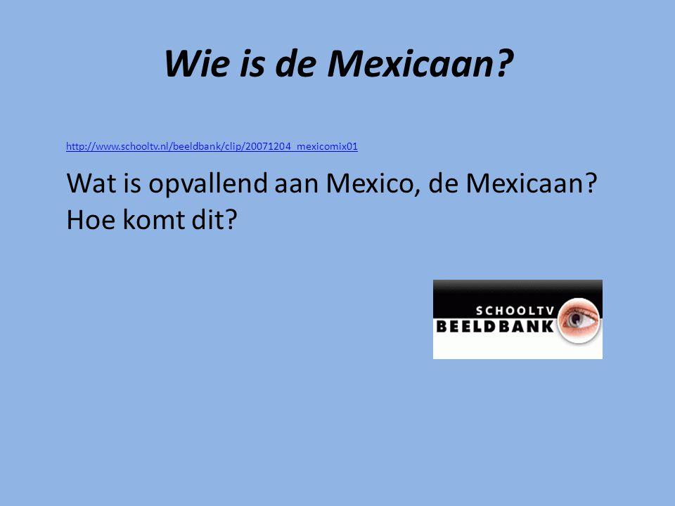 Wie is de Mexicaan.