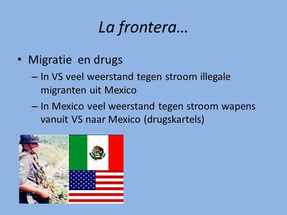 La frontera… Migratie en drugs