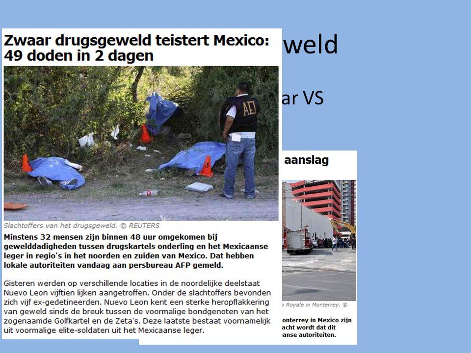 Veel drugsgeweld Veel illegale drugsexport naar VS