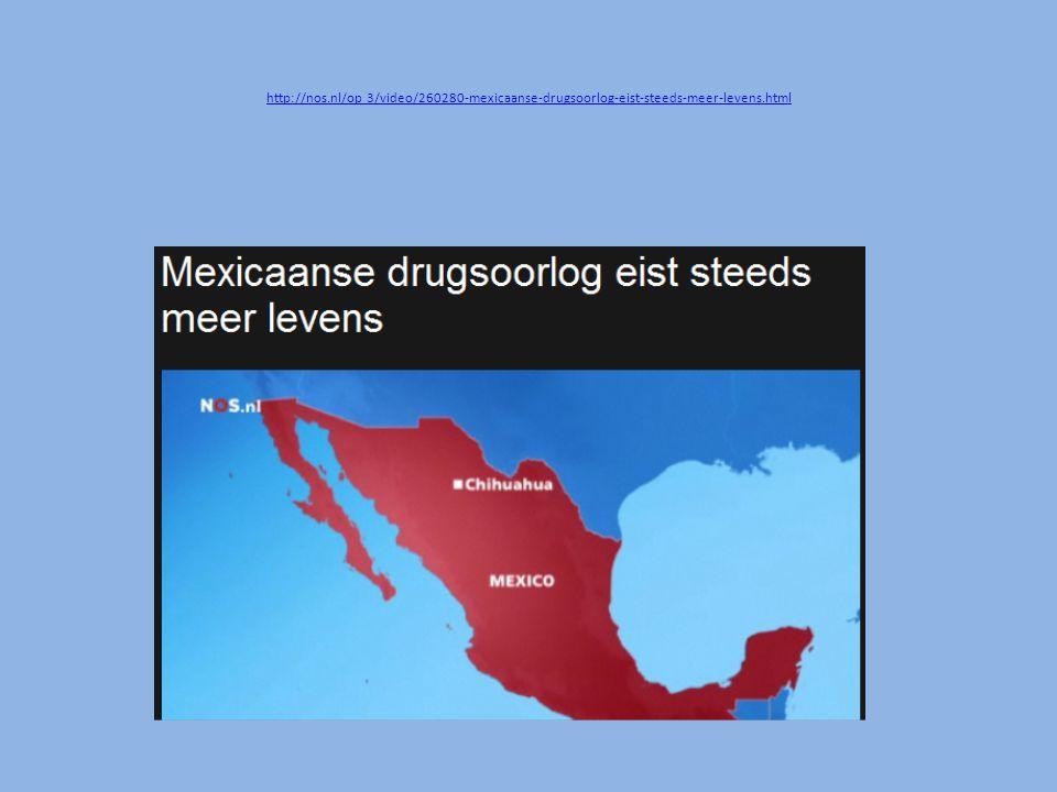 http://nos.nl/op 3/video/260280-mexicaanse-drugsoorlog-eist-steeds-meer-levens.html