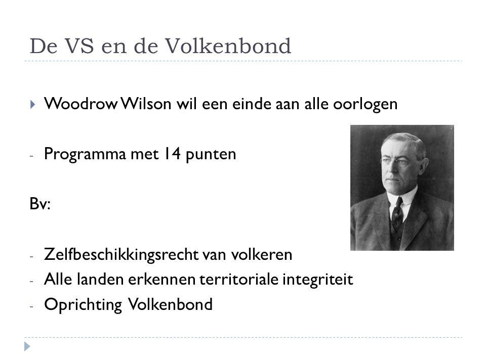 De VS en de Volkenbond Woodrow Wilson wil een einde aan alle oorlogen