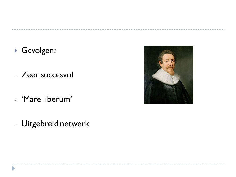 Gevolgen: Zeer succesvol 'Mare liberum' Uitgebreid netwerk